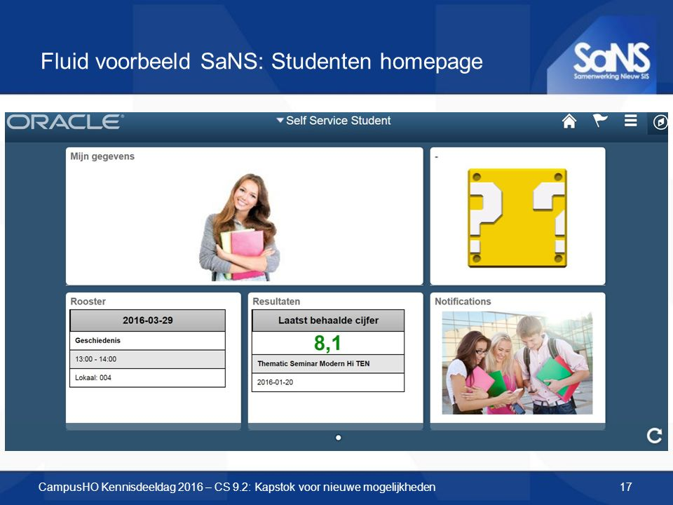 Fluid voorbeeld SaNS: Studenten homepage CampusHO Kennisdeeldag 2016 – CS 9.2: Kapstok voor nieuwe mogelijkheden17