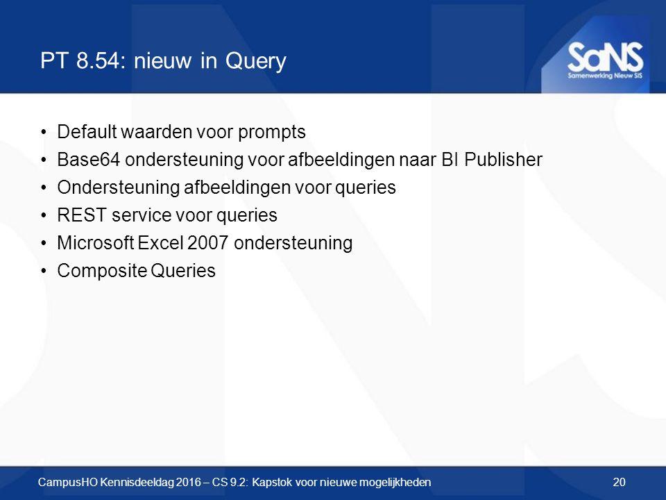 PT 8.54: nieuw in Query Default waarden voor prompts Base64 ondersteuning voor afbeeldingen naar BI Publisher Ondersteuning afbeeldingen voor queries