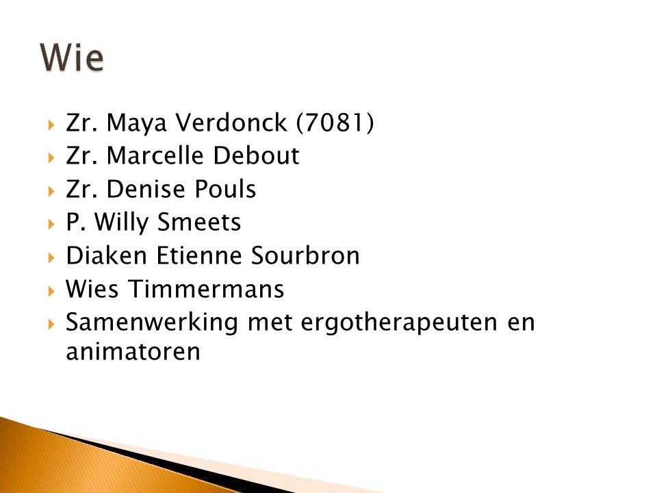  Zr. Maya Verdonck (7081)  Zr. Marcelle Debout  Zr. Denise Pouls  P. Willy Smeets  Diaken Etienne Sourbron  Wies Timmermans  Samenwerking met e