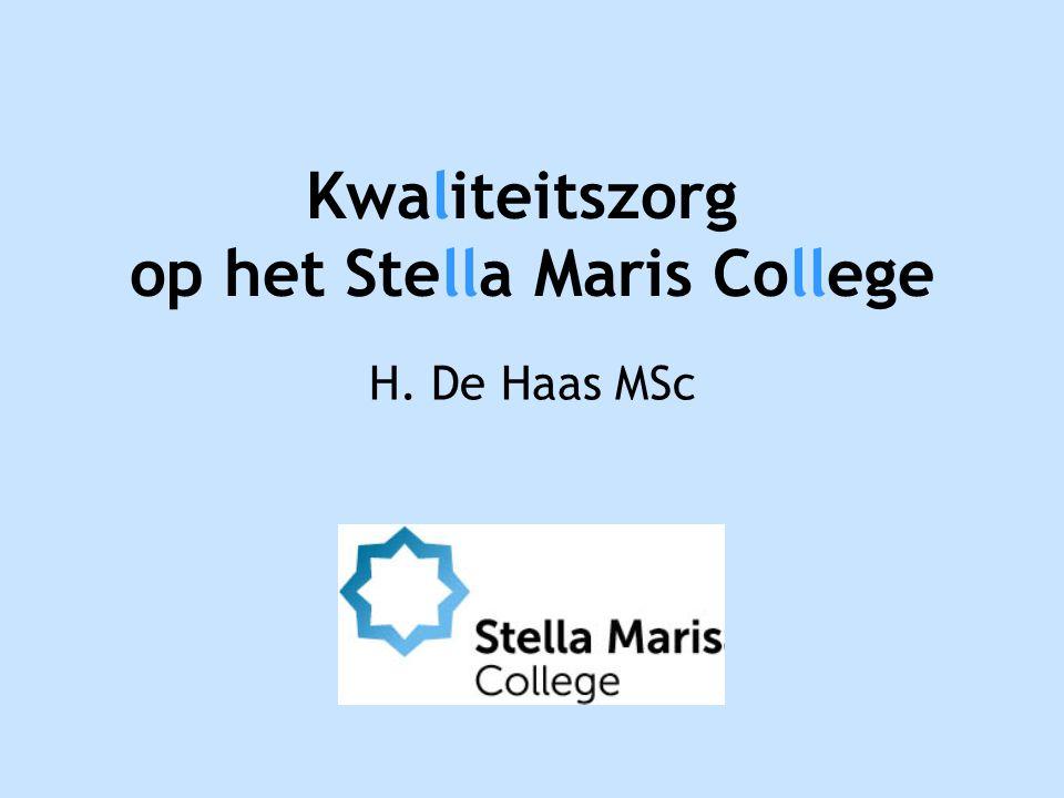 Kwaliteitszorg. op het Stella Maris College H. De Haas MSc