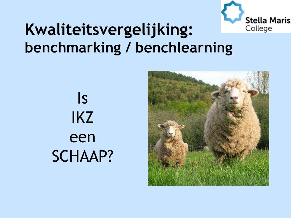 Kwaliteitsvergelijking: benchmarking / benchlearning Is IKZ een SCHAAP