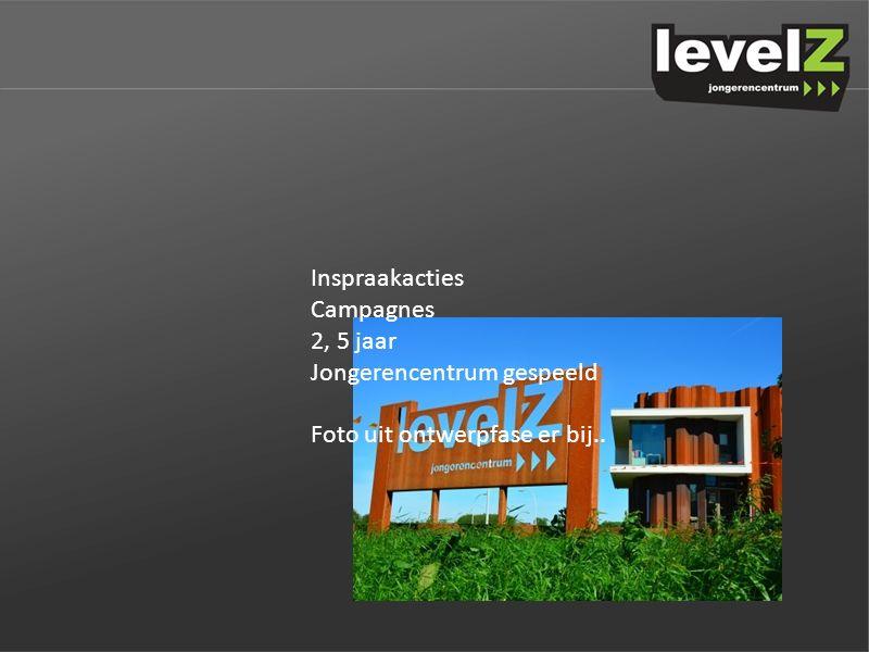 Inspraakacties Campagnes 2, 5 jaar Jongerencentrum gespeeld Foto uit ontwerpfase er bij..