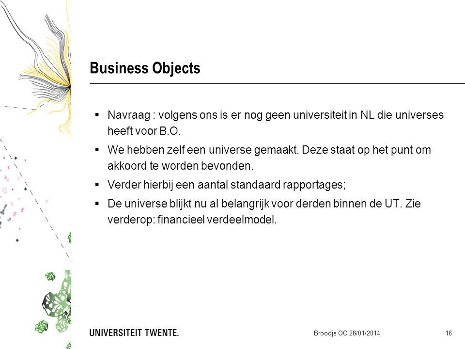 Business Objects  Navraag : volgens ons is er nog geen universiteit in NL die universes heeft voor B.O.  We hebben zelf een universe gemaakt. Deze s
