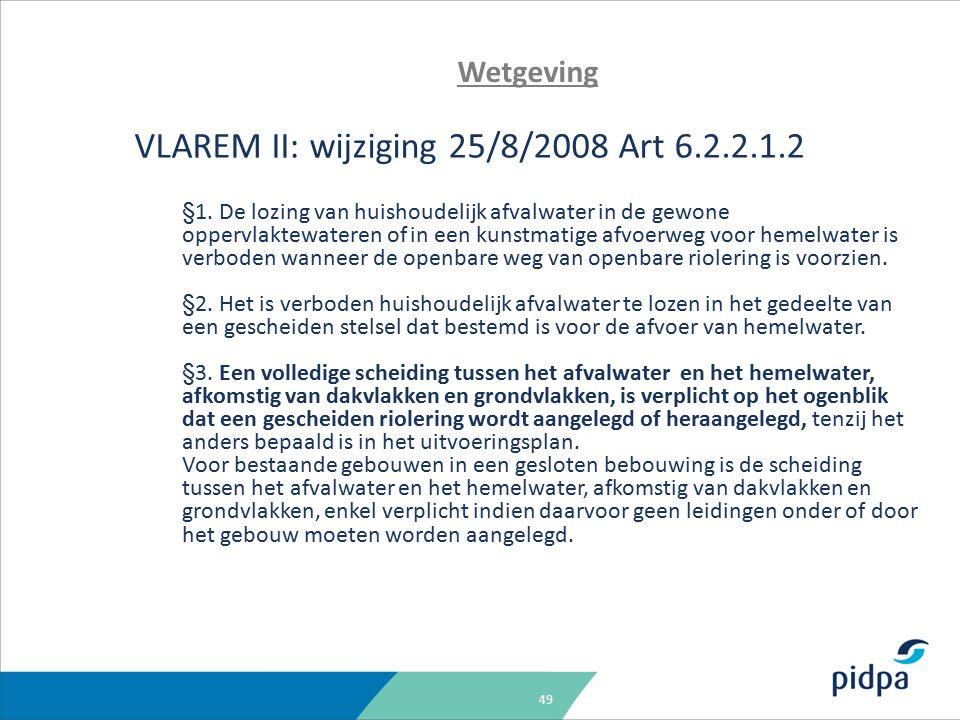 49 Wetgeving VLAREM II: wijziging 25/8/2008 Art 6.2.2.1.2 §1.