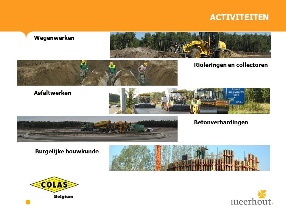 ACTIVITEITEN Wegenwerken Rioleringen en collectoren Asfaltwerken Burgelijke bouwkunde Betonverhardingen