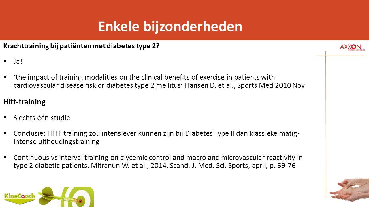 Enkele bijzonderheden Krachttraining bij patiënten met diabetes type 2?  Ja!  'the impact of training modalities on the clinical benefits of exercis