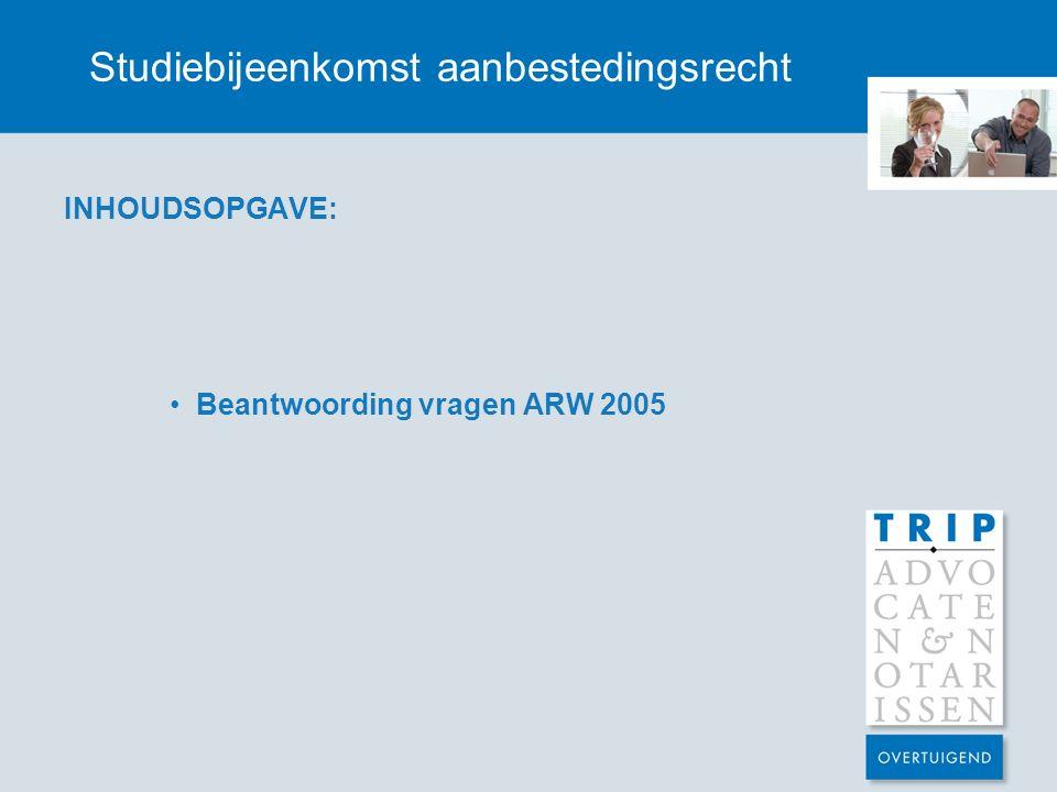 INHOUDSOPGAVE: Beantwoording vragen ARW 2005