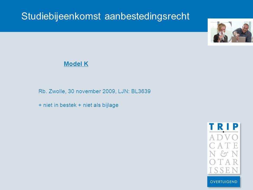 Studiebijeenkomst aanbestedingsrecht Model K Rb. Zwolle, 30 november 2009, LJN: BL3639 + niet in bestek + niet als bijlage