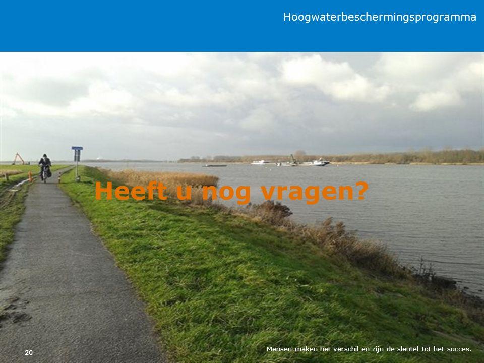 Hoogwaterbeschermingsprogramma Heeft u nog vragen.
