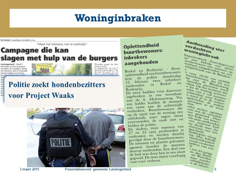 3 maart 2015Presentatieavond gemeente Lansingerland6 Woninginbraken Politie zoekt hondenbezitters voor Project Waaks