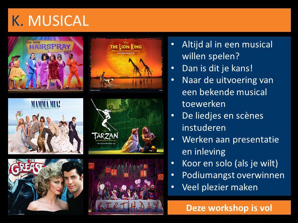 K. MUSICAL Altijd al in een musical willen spelen.