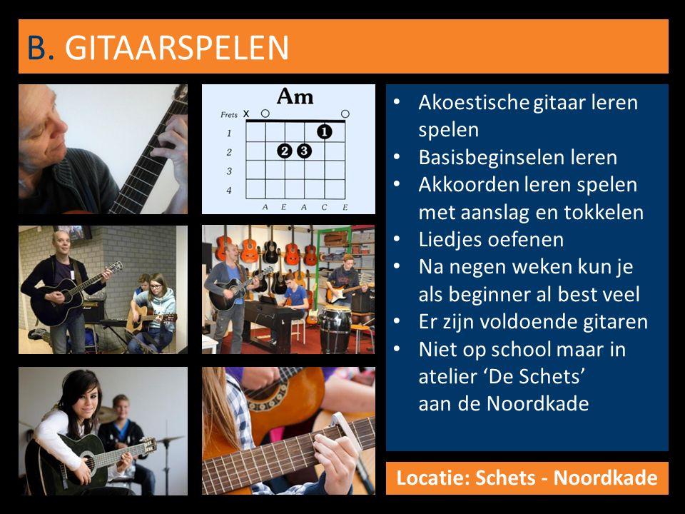 B. GITAARSPELEN Akoestische gitaar leren spelen Basisbeginselen leren Akkoorden leren spelen met aanslag en tokkelen Liedjes oefenen Na negen weken ku
