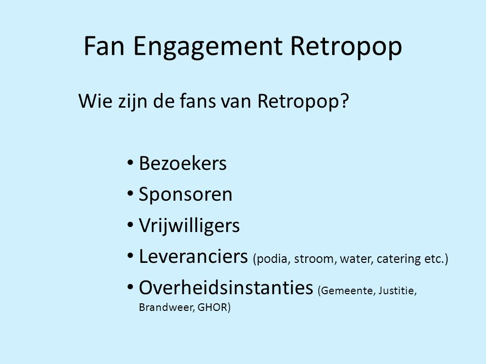 Fan Engagement Retropop Wie zijn de fans van Retropop.
