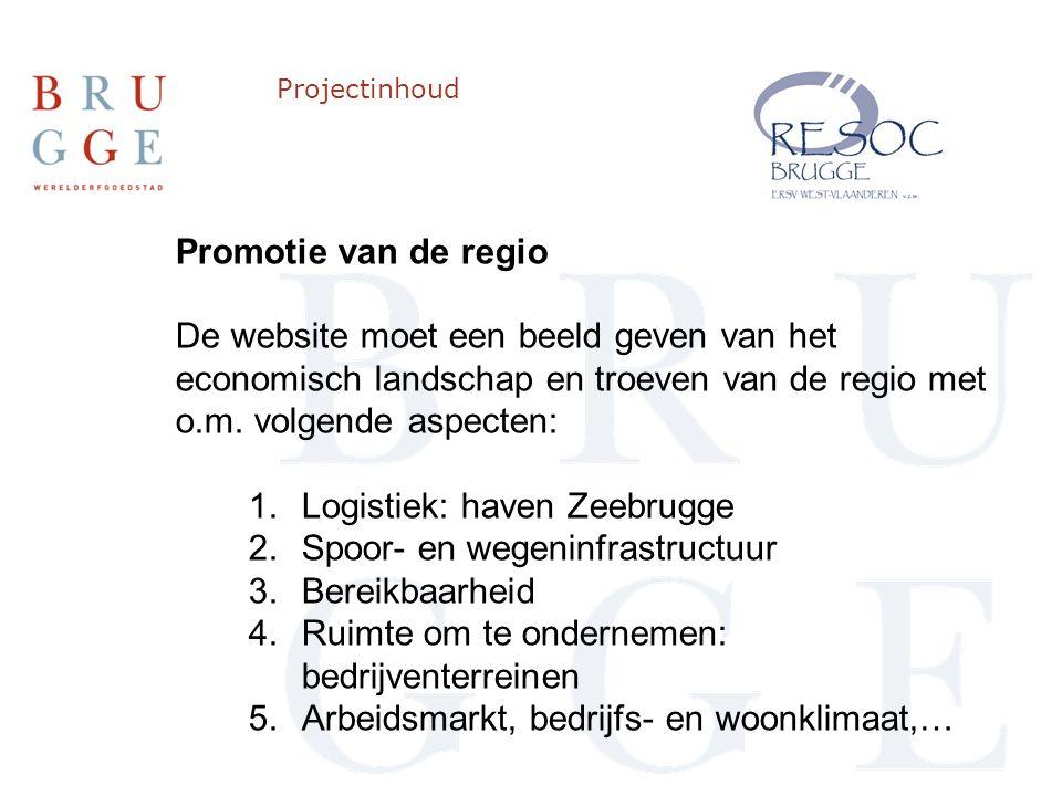 Projectinhoud Promotie van de regio De website moet een beeld geven van het economisch landschap en troeven van de regio met o.m.