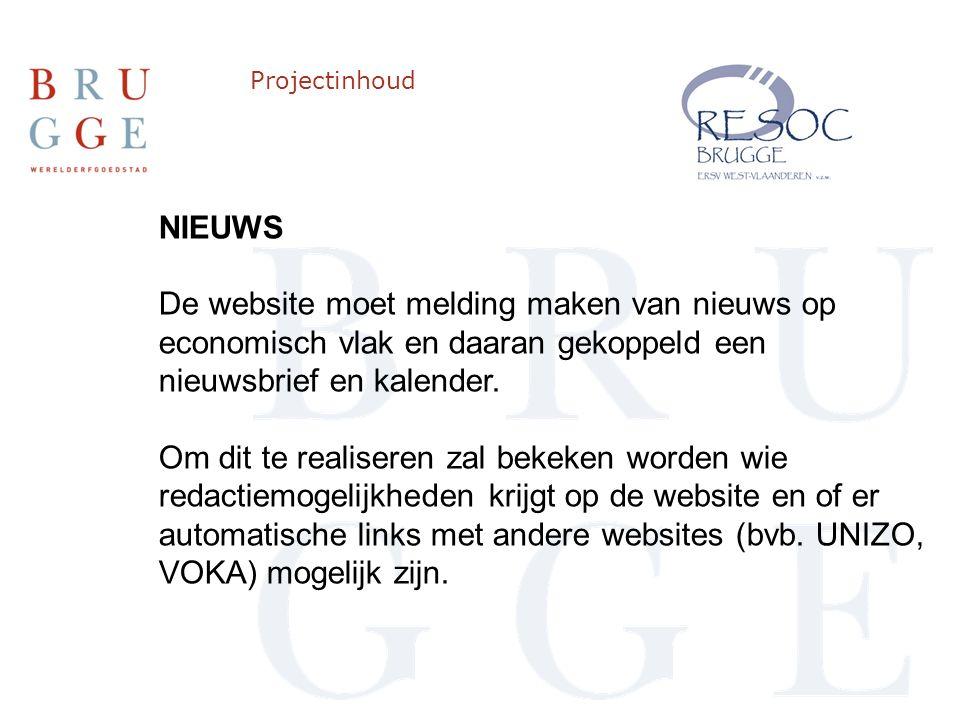 Projectinhoud NIEUWS De website moet melding maken van nieuws op economisch vlak en daaran gekoppeld een nieuwsbrief en kalender.