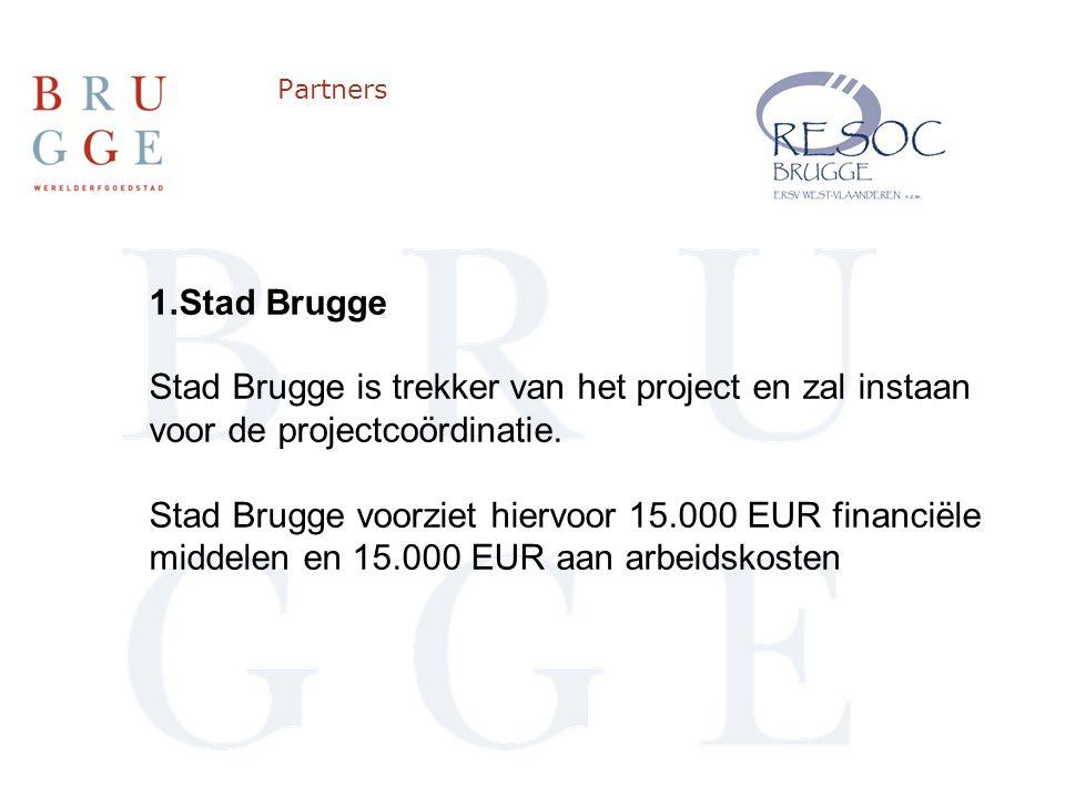 Partners 1.Stad Brugge Stad Brugge is trekker van het project en zal instaan voor de projectcoördinatie.
