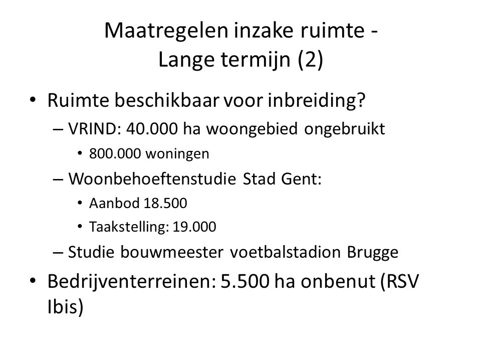 Maatregelen inzake ruimte - Lange termijn (2) Ruimte beschikbaar voor inbreiding.
