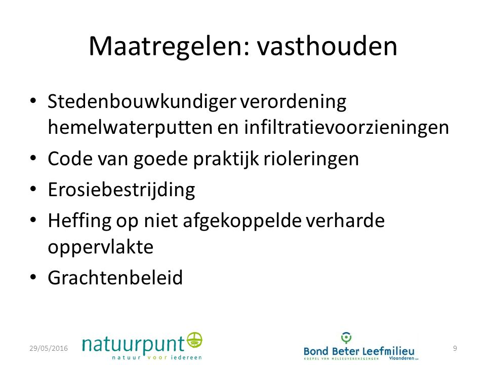 Stedenbouwkundige verordening Wat: Verplichte buffering en infiltratie bij alle nieuwbouw en verbouwing Waarom .