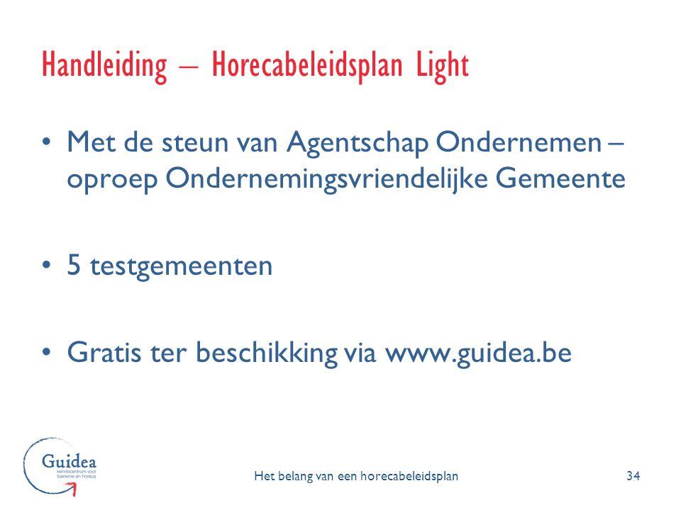 Met de steun van Agentschap Ondernemen – oproep Ondernemingsvriendelijke Gemeente 5 testgemeenten Gratis ter beschikking via www.guidea.be 34 Handleid