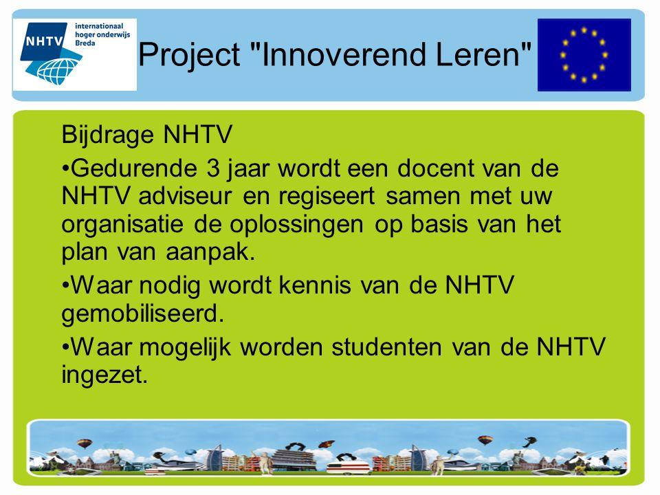 Project Innoverend Leren Bijdrage van uw organisatie aan partnerschap: Tijd, denkkracht en inspanningen €.