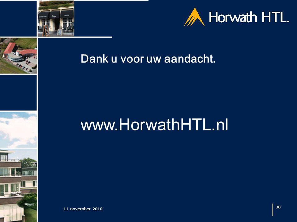 Dank u voor uw aandacht. 11 november 2010 38 www.HorwathHTL.nl