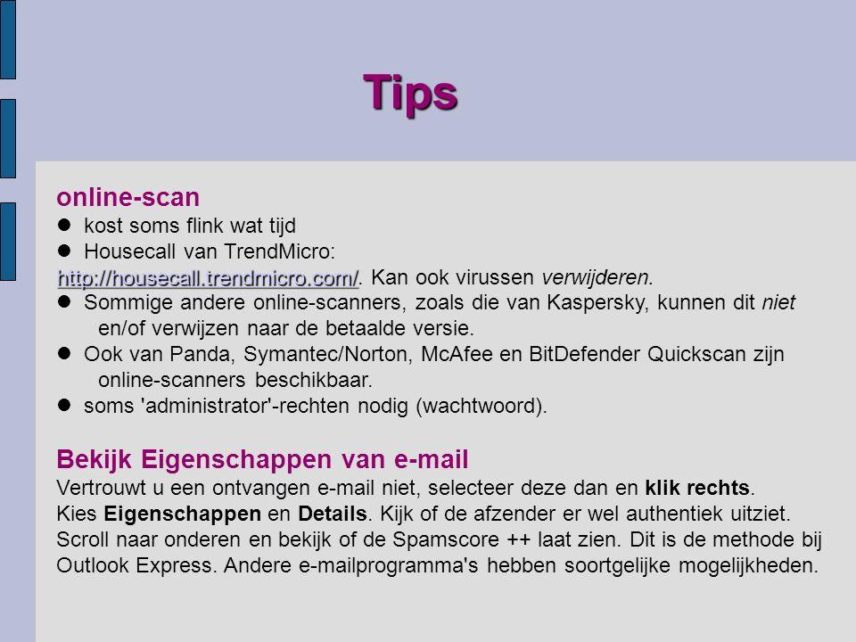 online-scan kost soms flink wat tijd http://housecall.trendmicro.com/ http://housecall.trendmicro.com/ Housecall van TrendMicro: http://housecall.trendmicro.com/.