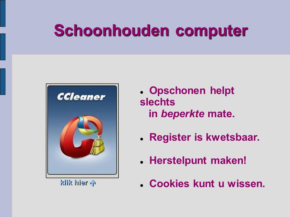 Schoonhouden computer Opschonen helpt slechts in beperkte mate.