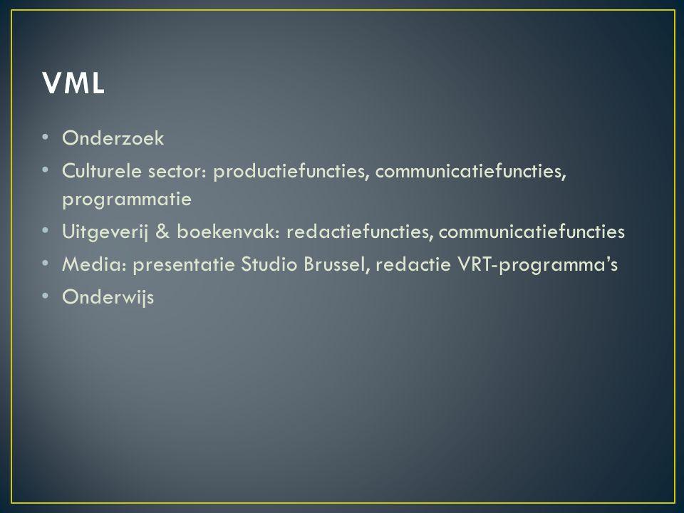 Onderzoek Culturele sector: productiefuncties, communicatiefuncties, programmatie Uitgeverij & boekenvak: redactiefuncties, communicatiefuncties Media