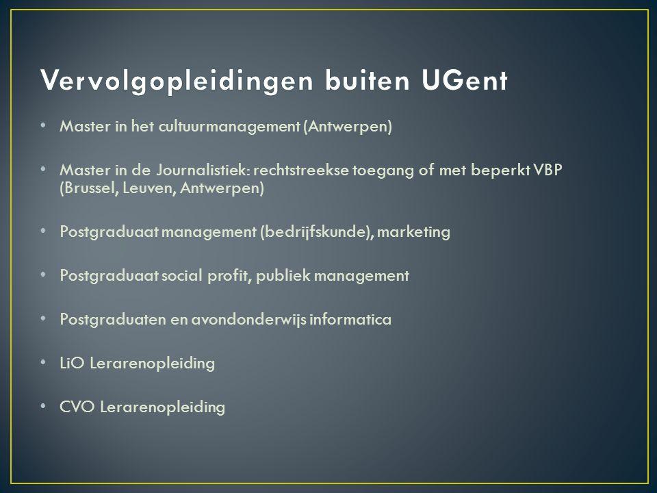 Master in het cultuurmanagement (Antwerpen) Master in de Journalistiek: rechtstreekse toegang of met beperkt VBP (Brussel, Leuven, Antwerpen) Postgrad