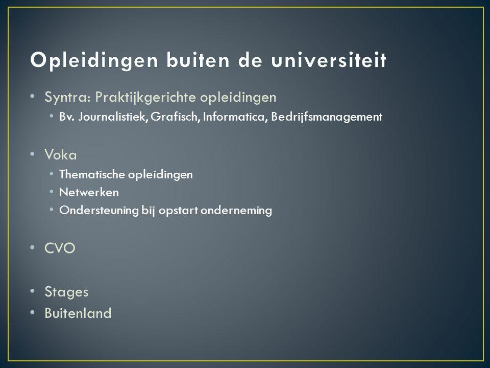 Syntra: Praktijkgerichte opleidingen Bv. Journalistiek, Grafisch, Informatica, Bedrijfsmanagement Voka Thematische opleidingen Netwerken Ondersteuning