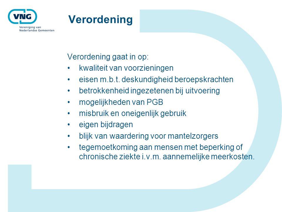 Verordening Verordening gaat in op: kwaliteit van voorzieningen eisen m.b.t.