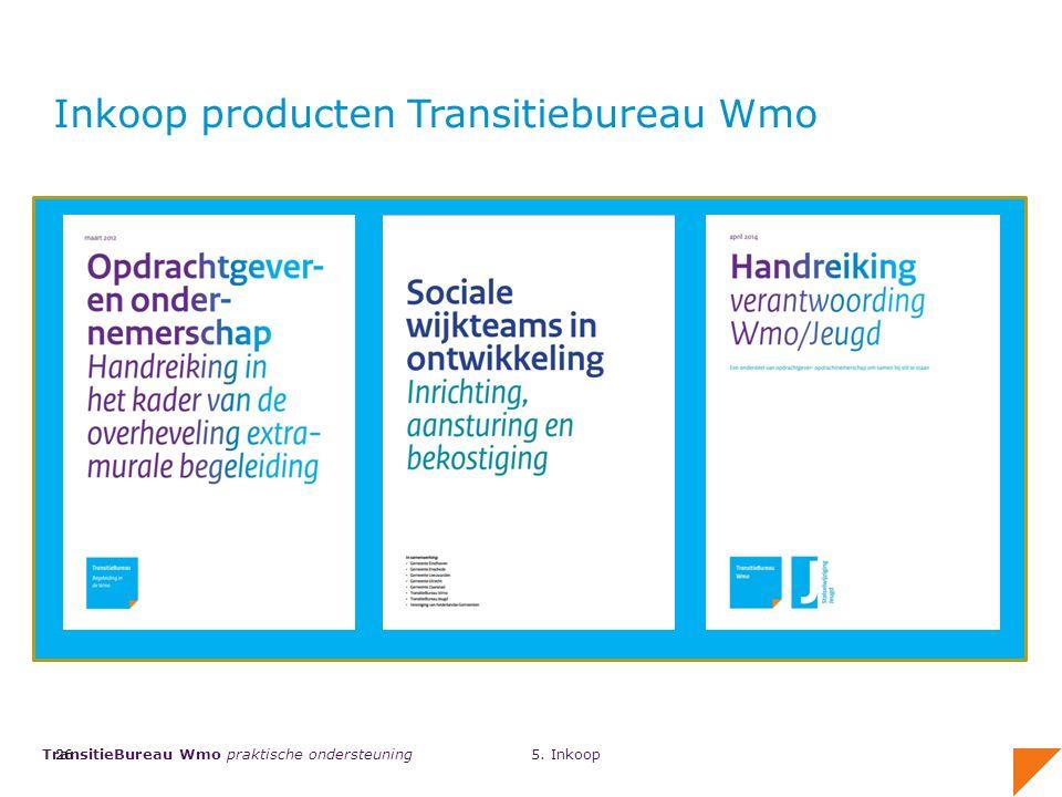 TransitieBureau Wmo praktische ondersteuning 26 Inkoop producten Transitiebureau Wmo 5. Inkoop