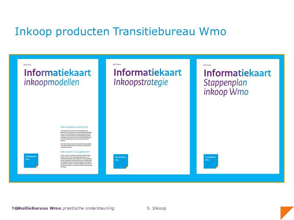 TransitieBureau Wmo praktische ondersteuning 27 Inkoop producten Transitiebureau Wmo 5. Inkoop