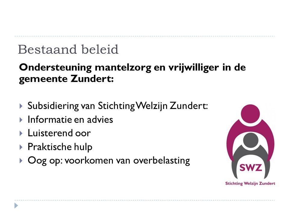 Bestaand beleid Ondersteuning mantelzorg en vrijwilliger in de gemeente Zundert:  Subsidiering van Stichting Welzijn Zundert:  Informatie en advies