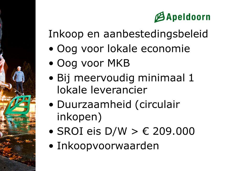 Inkoop en aanbestedingsbeleid Oog voor lokale economie Oog voor MKB Bij meervoudig minimaal 1 lokale leverancier Duurzaamheid (circulair inkopen) SROI