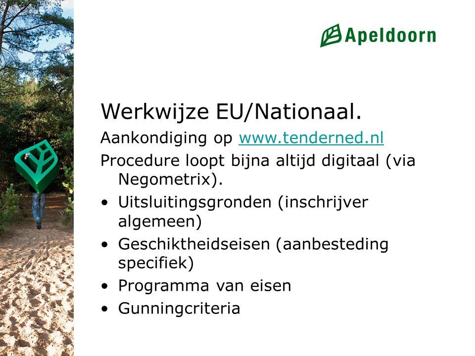 Werkwijze EU/Nationaal. Aankondiging op www.tenderned.nlwww.tenderned.nl Procedure loopt bijna altijd digitaal (via Negometrix). Uitsluitingsgronden (