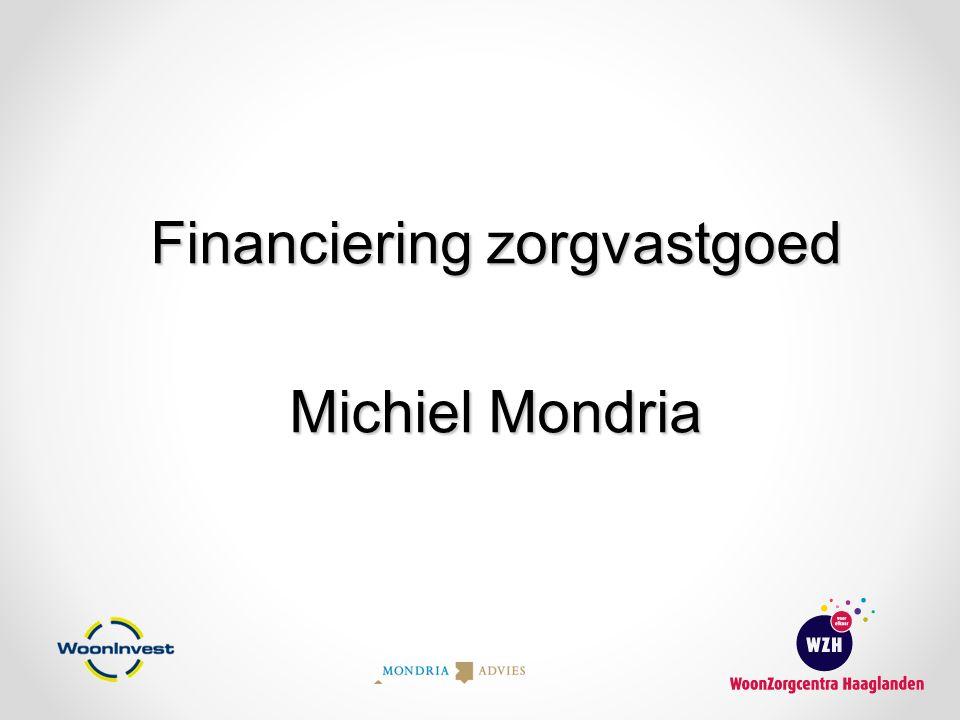 Financiering zorgvastgoed Michiel Mondria