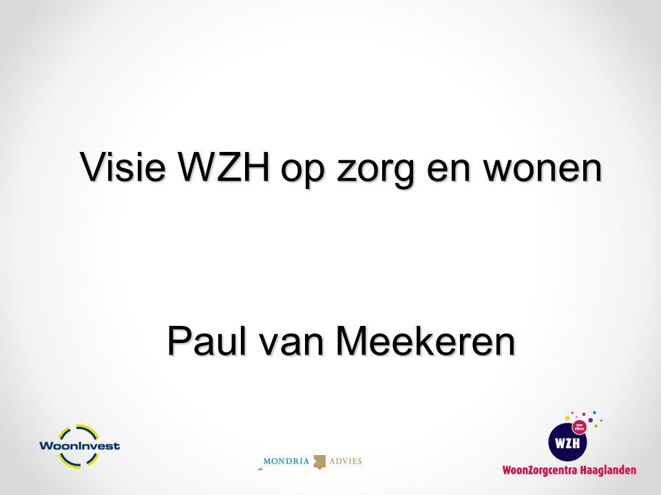 Visie WZH op zorg en wonen Paul van Meekeren