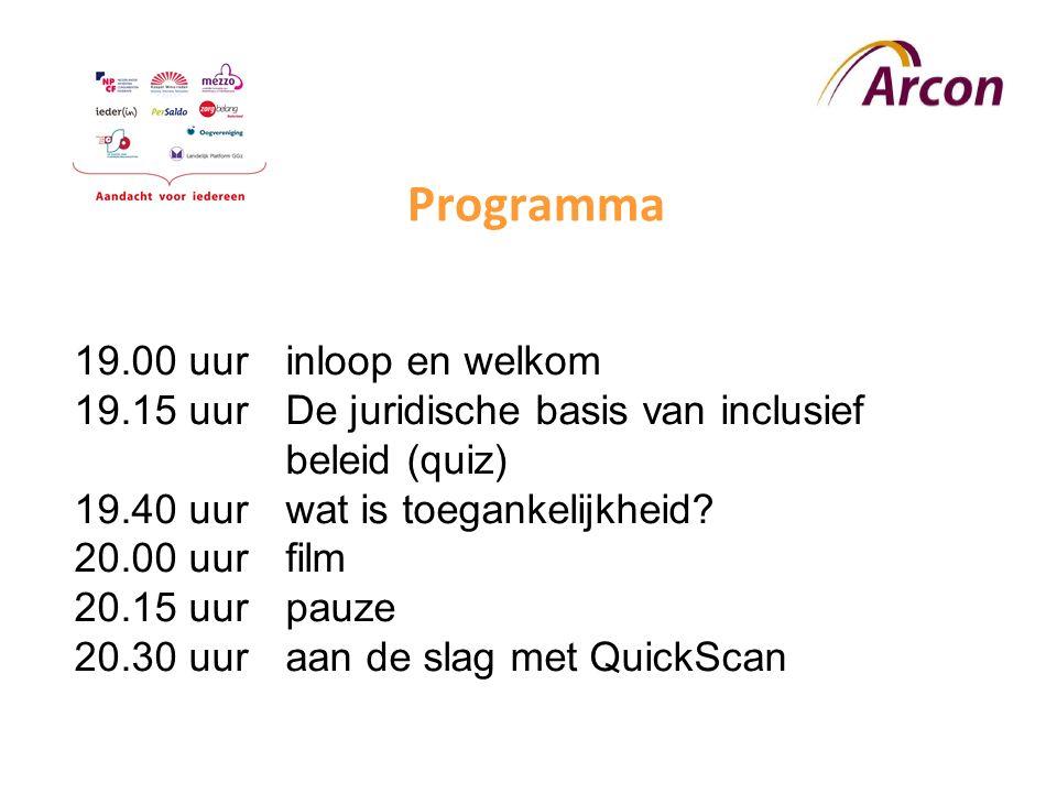 Programma 19.00 uur inloop en welkom 19.15 uurDe juridische basis van inclusief beleid (quiz) 19.40 uur wat is toegankelijkheid.