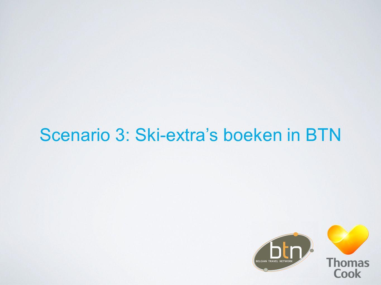 Scenario 3: Ski-extra's boeken in BTN
