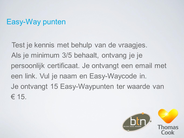 Easy-Way punten Test je kennis met behulp van de vraagjes. Als je minimum 3/5 behaalt, ontvang je je persoonlijk certificaat. Je ontvangt een email me