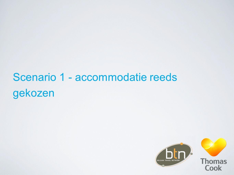 Scenario 1 - accommodatie reeds gekozen