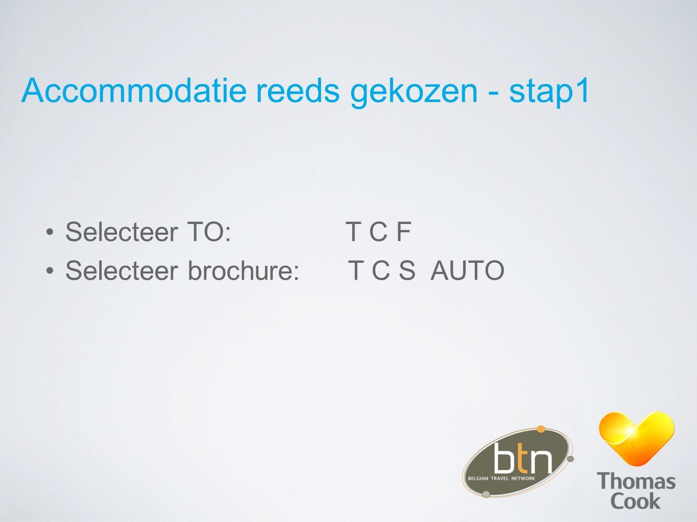 Geen specifieke accommodatie gekozen - stap 6 Selecteer accommodatie Selecteer kamertype Klik info of website => detailinfo kamertype