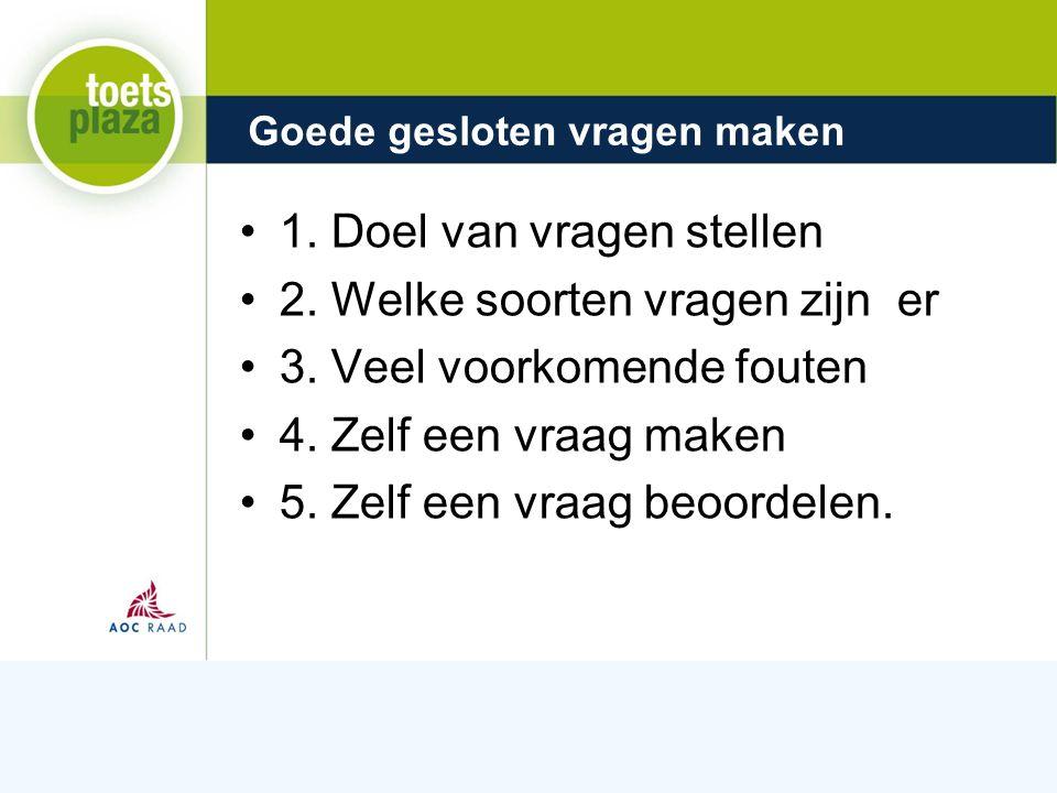 Expertiseteam Toetsenbank 1.Doel van vragen stellen 2.