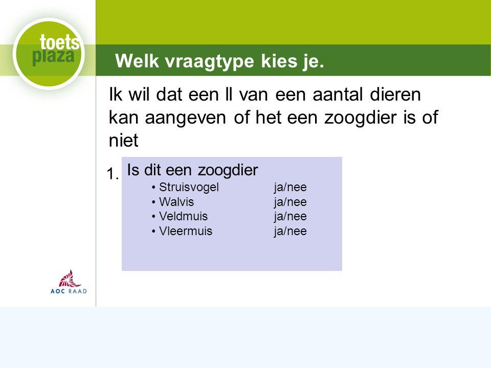 Expertiseteam Toetsenbank 1.Welk dier is een zoogdier.