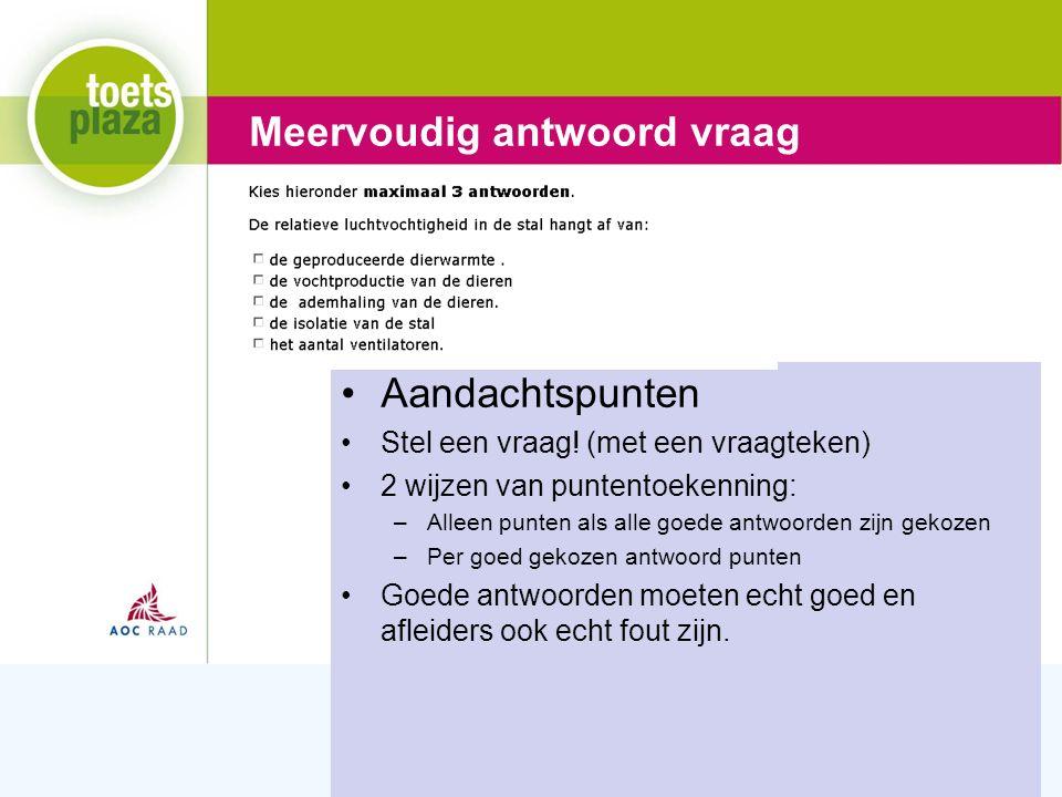 Expertiseteam Toetsenbank Meervoudig antwoord vraag Aandachtspunten Stel een vraag.