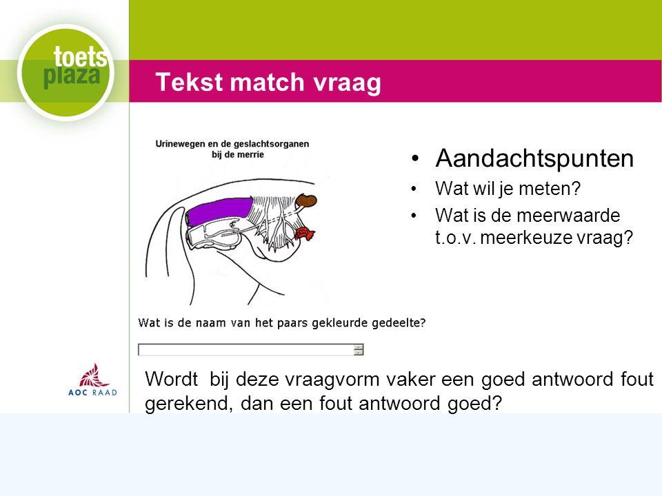 Expertiseteam Toetsenbank Tekst match vraag Alleen te gebruiken in de authoring manager