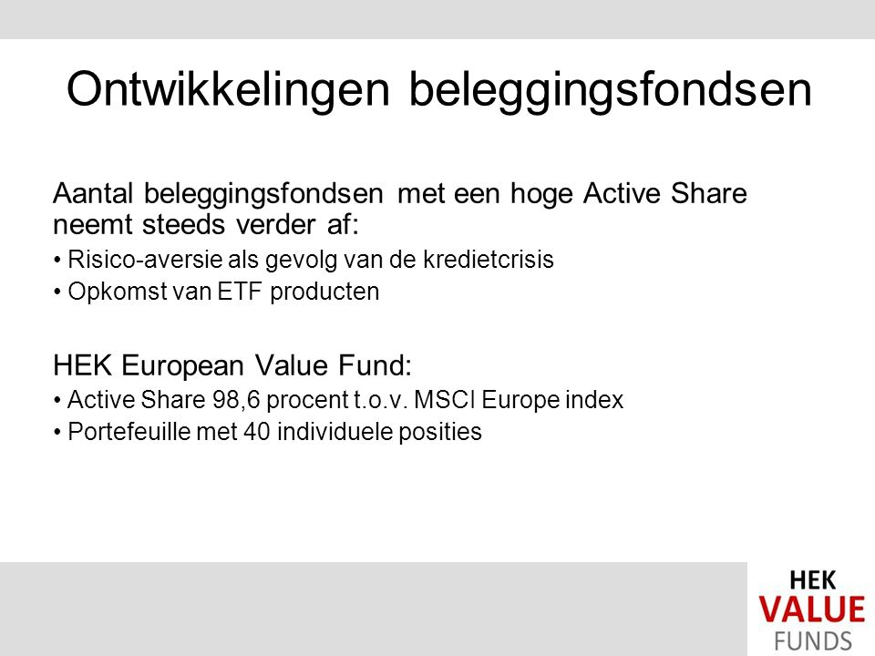 Value beleggen loont Studie Financial Analyst Journal 2004 Aandelen worden gerangschikt o.b.v.