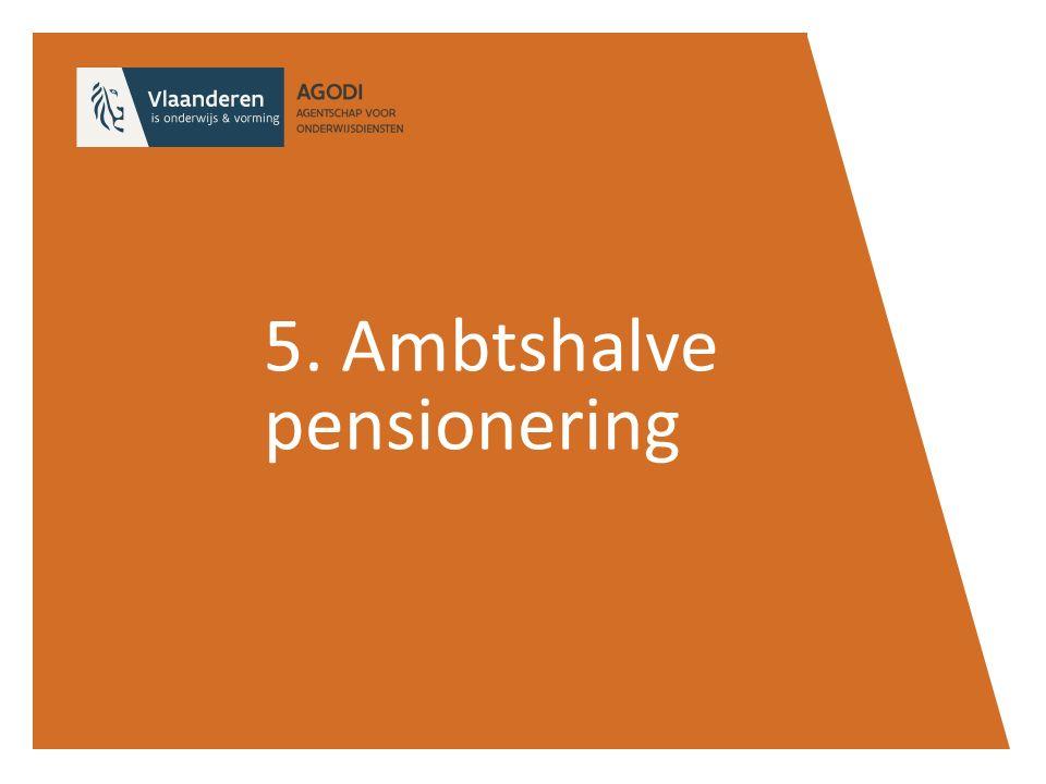 5. Ambtshalve pensionering