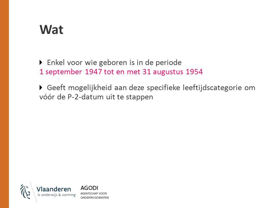 Wat Enkel voor wie geboren is in de periode 1 september 1947 tot en met 31 augustus 1954 Geeft mogelijkheid aan deze specifieke leeftijdscategorie om vóór de P-2-datum uit te stappen